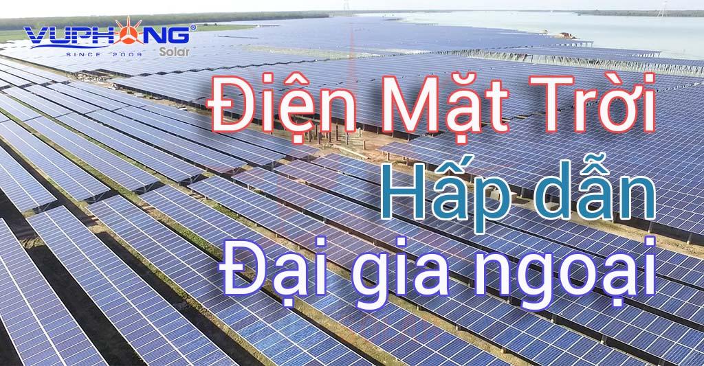 vi-sao-dien-mat-troi-thu-hut-nha-dau-tu-nuoc-ngoai-4