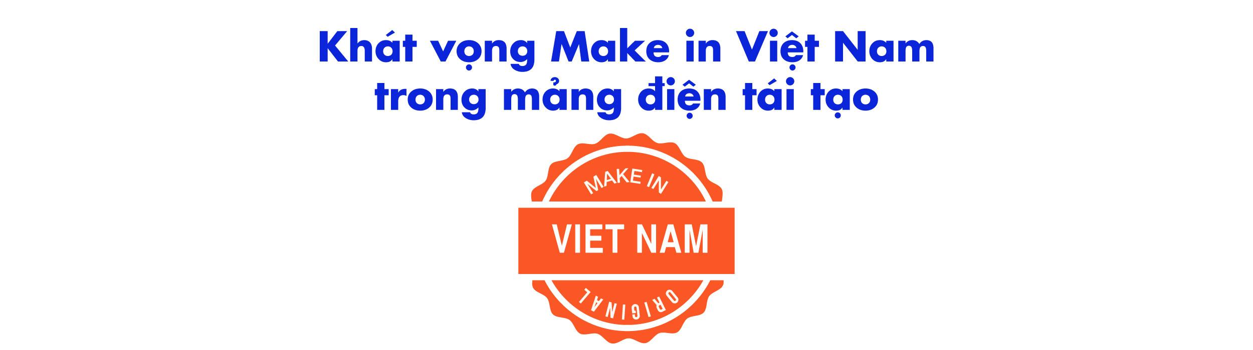 khát vọng make in Việt Nam trong mảnh điện tái tạo